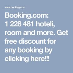 Booking.com: 1 228 481 hoteli,  room and more. Get free discount for any booking by clicking here!!!
