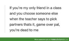 game over pal <<< this happened so many times in high school my gosh...