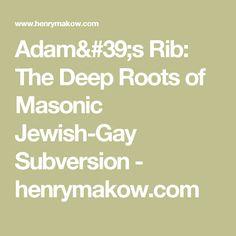 Adam's Rib: The Deep Roots of Masonic Jewish-Gay Subversion - henrymakow.com