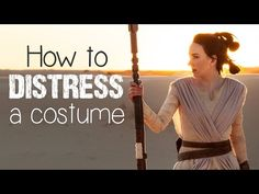 How to Distress a Costume (Rey from Star Wars) - Atelier Heidi Rey Costume Diy, Jedi Costume, Easy Diy Costumes, Halloween Costumes, Costume Ideas, Rey Cosplay, Cosplay Diy, Cosplay Costumes, Star Wars Sith