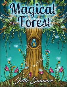 AmazonSmile: Magical Forest: An Adult Coloring Book with Enchanted Forest Animals, Fantasy Landscape Scenes, Country Flower Designs, and Mythical Nature Patterns (9781540503367): Jade Summer, Adult Coloring Books: Books