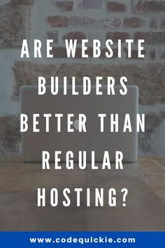 Website builders like Wix and Squarespace are becoming more and more popular every day, but should everyone use a website builder?