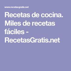 Recetas de cocina. Miles de recetas fáciles - RecetasGratis.net