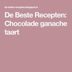 De Beste Recepten: Chocolade ganache taart