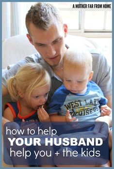 If you'd like to get a little more help around the house, read here for some tips on how to get your husband to help with the baby, toddler and other children.