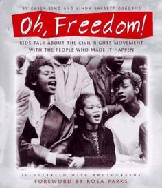 Cover image for Oh, freedom! : kids talk about the Civil Rights Movement with the people who made it happen