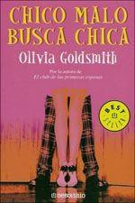 OCTUBRE-2013. Olivia Goldsmith. Chico malo busca chica. BUTXACA 19 http://elmeuargus.biblioteques.gencat.cat/record=b1324650~S43*cat http://www.lecturalia.com/libro/29860/chico-malo-busca-chica