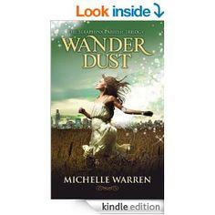 Wander Dust (The Seraphina Parrish Trilogy Book 1) - Kindle edition by Michelle Warren, Pam Berehulke. Romance Kindle eBooks @ Amazon.com.