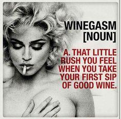 Winegasm, that little rush you feel!