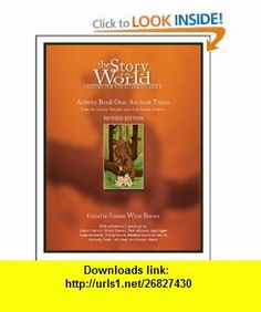 The Story of the World, Activity Book 1 Ancient Times - From the Earliest Nomad to the Last Roman Emperor (9781933339054) Susan Wise Bauer , ISBN-10: 1933339055  , ISBN-13: 978-1933339054 ,  , tutorials , pdf , ebook , torrent , downloads , rapidshare , filesonic , hotfile , megaupload , fileserve