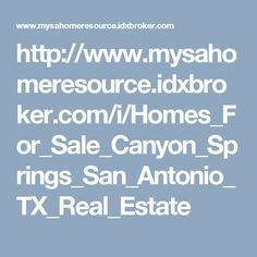 View homes for sale in Canyon Springs San Antonio, TX 78260. Search San Antonio real estate listings to find new and pre-owned Canyon Springs homes for sale or other San Antonio realty property. Find experienced local San Antonio real estate agents (REALTORS) to help you buy or sell a home in Canyon Springs San Antonio, TX.