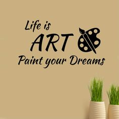 Vinyl Wall Lettering Life is Art Paint Dreams Artist Palette Quote Decal