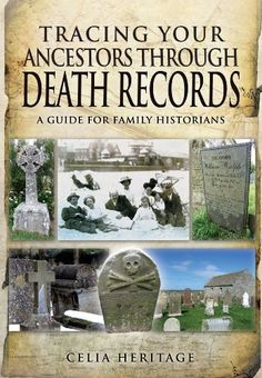 Tracing Your Ancestors Through Death Records: A Guide for Family Historians by Celia Heritage,