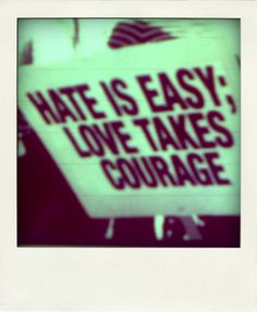 love takes courage