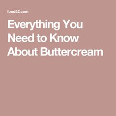 Everything You Need to Know About Buttercream