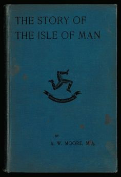 'The Story of the Isle of Man' by A. Book Of Life, This Book, Witch History, Celtic Nations, Fishing Books, We Are Family, Manx, Textbook, How To Find Out