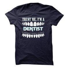 Trust Me Im Dentist T Shirt, Hoodie, Sweatshirt