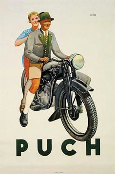 1937 bavarian couple on a Puch . Bike Poster, Motorcycle Posters, Motorcycle Art, Bike Art, Motorcycle Wheels, Retro Poster, Poster Ads, Advertising Poster, Vintage Advertisements