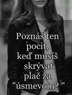 Poznate??  Lebo ja ano Emotional Pain, Sad Love, Sad Quotes, Motto, Quotations, Real Life, Poems, Thoughts, Motivation