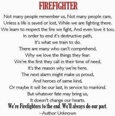 From the outside you can't understand it..... From the inside you can't explain it.    www.firefighterwife.com