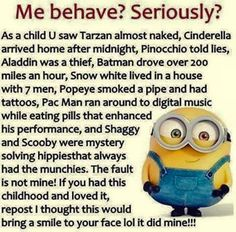 This certainly explains a lot about my kids behavior growing up! lol P… is part of Funny minion memes - This certainly explains a lot about my kids behavior growing up! lol P Funny Minion Memes, Minions Quotes, Funny Jokes, Minion Humor, Funny Sarcastic, Sarcastic Quotes, Minion Love Quotes, Minion Sayings, Scary Funny