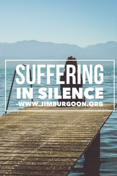 Many are suffering in silence. Unable to share their deepest hurt. Unwilling to speak about their pain. Let me help you see why silence isn't always golden. www.jimburgoon.org/silence