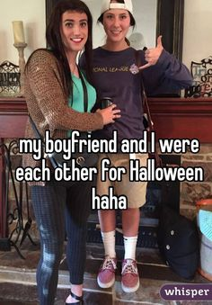 my boyfriend and I were each other for Halloween haha