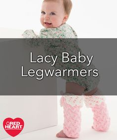 Lacy Baby Legwarmers Free Knitting Pattern in Red Heart Yarns -- Cabled legwarmers with a lace cuff are perfect for keeping your little sweetheart's legs warm and crawling knees protected. Use this high quality easy-care yarn that has been tested for harmful substances for knits that are worn next to baby's skin.