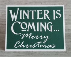 Winter is coming - Forest Green card with White letting - Game of Thrones Inspired Christmas Card - Blank Inside