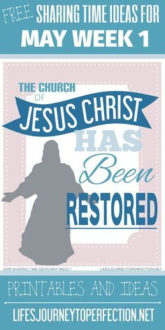 2016 LDS Sharing Time Ideas for May Week 1: The Church of Jesus Christ has been restored.