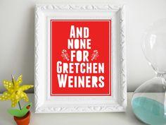 Mean Girls Christmas Print  NEED