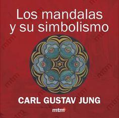 Los mandalas y su simbolismo. CARL GUSTAV JUNG / mtm editores  C. G. Jung. Los textos compilados en este libro han sido extraídos de la obra de Carl Gustav Jung Los arquetipos y lo inconsciente colectivo. Se han seleccionado aquellos capítulos que refieren en mayor o menor medida al significado que las formas concéntricas, los mandalas, tienen en la teoría junguiana, y a la simbología que a ellas asocia el psiquiatra y ensayista suizo.