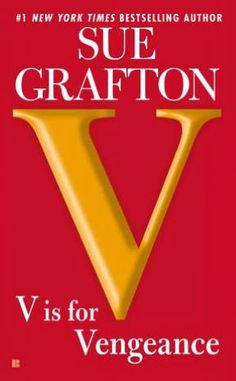 V Is for Vengeance (Kinsey Millhone Series #22)        by      Sue Grafton.