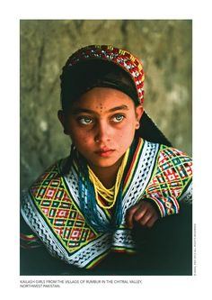 Asia: Polytheistic Kalash Girl from the village of Rumbar in the Chitral Valley, Northwest Pakistan // Michael Palin Beautiful Eyes, Beautiful World, Beautiful People, Kids Around The World, People Around The World, Kalash People, Michael Palin, Portraits, Alexander The Great