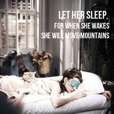 Let her sleep, for when she wakes she will move mountains.
