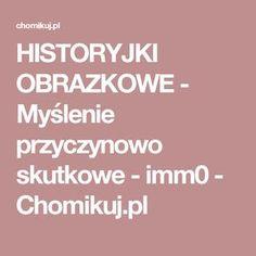 HISTORYJKI OBRAZKOWE - Myślenie przyczynowo skutkowe - imm0 - Chomikuj.pl Education, School, Kids, Asperger, Speech Language Therapy, Young Children, Boys, Children, Onderwijs