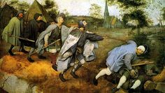 """Images of Blindness: Brueghel's """"The Parable of the Blind Leading the Blind""""   A Moral Compass"""