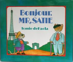 Bonjour, Mr. Satie by Tomie Depaola