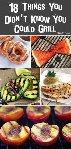 18 unique food ideas for the grill! Ive come to realize that Ive been missing out on some really fantastic grill ideas. Ive not once cooked dessert on a grill, but I think thats going to be my new thing.