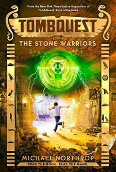 6/20/16 The Stone Warriors (TombQuest, Book 4) by Michael Northrop