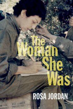 The Woman She Was by Rosa Jordan • Contemporary Cuba, Revolutionary Cuba, America, Revolution, family