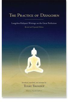 The Practice of Dzogchen: Longchen Rabjam's Writings on the Great Perfection: 9781559394345: Longchenpa: Books: Shambhala Publications
