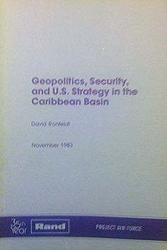 Geopolitics, Security, and U.S. Strategy in the Caribbean Basin (Rand Report) by David F. Ronfeldt http://www.amazon.com/dp/0833005316/ref=cm_sw_r_pi_dp_i2fcvb06BR9AY