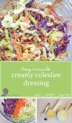 Easy creamy coleslaw dressing mixes up in under 5 minutes. Paleo and Whole30 compliant, sugar free, and so fast to make! Mix it right in the bowl for a one dish side.