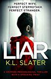 Liar: A gripping psychological thriller with a shocking twist by K.L. Slater (Author) #Kindle US #NewRelease #Mystery #Thriller #Suspense #eBook #ad