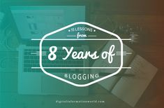 I've Been Blogging for 8 Freaking Years  Here's what I learned as I went along. #Blogging
