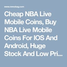 Cheap NBA Live Mobile Coins, Buy NBA Live Mobile Coins For IOS And Android, Huge Stock And Low Prices, Safe And Fast Delivery Support! #buynbalivemobilecoins https://www.mmobag.com/nba-live-mobile-coins