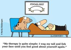 """My #therapy is quite simple: I wag my tail and lick your face until you feel good about yourself again."" #dog #joke #psychology"