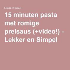 15 minuten pasta met romige preisaus (+video!) - Lekker en Simpel