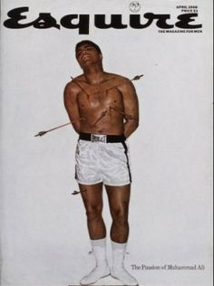 Esquire magazine volume number The magazine's cover depicts Muhammad Ali being pierced by six arrows. Text below the image reads: [The Passion of Muhammad Ali]. The magazine pages of articles, advertisements, fiction writing, and pictured essays. Muhammad Ali, Patron Saint Of Sports, St Sebastian, After Life, Esquire, Mad Men, All About Time, Interview, Magazine Covers